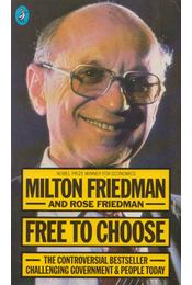 Free to Choose - Milton Friedman - Régikönyvek