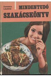 Mindentudó szakácskönyv - Domokos Lászlóné - Régikönyvek