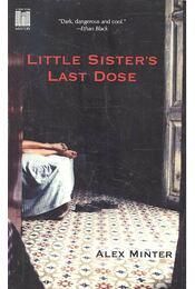 Little Sister's Last Dose - MINTER, ALEX - Régikönyvek