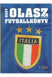 Nagy Olasz Futballkönyv I. rész - Misur Tamás - Régikönyvek