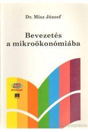 Bevezetés a mikroökonómiába - Misz József dr. - Régikönyvek