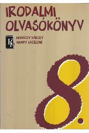 Irodalmi olvasókönyv 8. - Mohácsy Károly, Abaffy Lászlóné - Régikönyvek