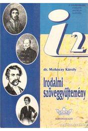 Irodalmi szöveggyűjtemény a középiskolák II. osztálya számára - Mohácsy Károly - Régikönyvek