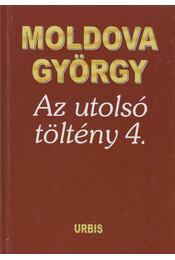 Az utolsó töltény 4. - Moldova György - Régikönyvek