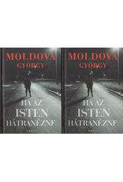 Ha az Isten hátranézne... I-II. - Moldova György - Régikönyvek