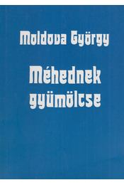 Méhednek gyümölcse - Moldova György - Régikönyvek