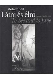 Látni és élni / To See and to Live - Molnár Edit - Régikönyvek
