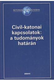 Civil-katonai kapcsolatok: a tudományok határán - Molnár Ferenc - Régikönyvek