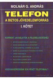 Telefon a biztos jövedelemforrás I-II. kötet - Molnár G. András - Régikönyvek