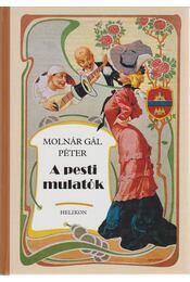 A pesti mulatók - Molnár Gál Péter - Régikönyvek