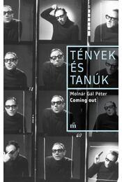 Coming out - Tények és Tanúk - Molnár Gál Péter - Régikönyvek
