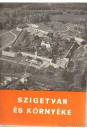 Szigetvár és környéke - Molnár Imre - Régikönyvek