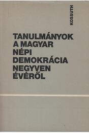 Tanulmányok a magyar népi demokrácia negyven évéről - Molnár János szerk., Orbán Sándor szerk., Urbán Károly szerk. - Régikönyvek