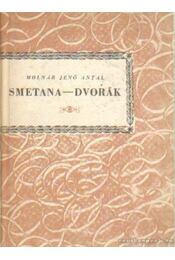 Smetana-Dvorák - Molnár Jenő Antal - Régikönyvek
