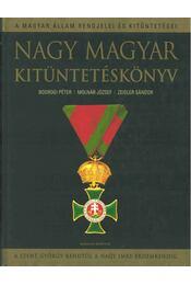Nagy magyar kitüntetéskönyv - Molnár József, Bodrogi Péter, Zeidler Sándor - Régikönyvek