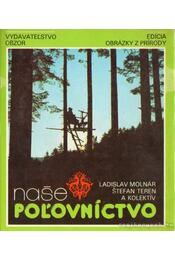 Nase pol'ovníctvo - Molnár, Ladislav, Teren, Stefan - Régikönyvek