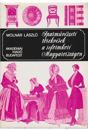 Iparművészeti törekvések a reformkori Magyarországon - Molnár László - Régikönyvek