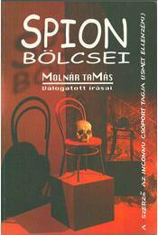 Spion bölcsei - Válogatás a Magyar Nemzetnek és az asztalfióknak írt publicisztikákból (dedikált) - Molnár Tamás - Régikönyvek