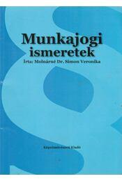 Munkajogi ismeretek - Molnárné Simon Éva - Régikönyvek