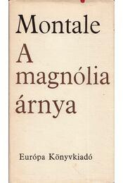 A magnólia árnya - Montale, Eugenio - Régikönyvek