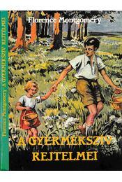 A gyermekszív rejtelmei - Montgomery, Florence - Régikönyvek
