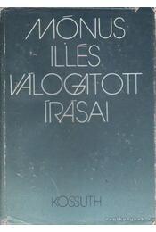 Mónus Illés válogatott írásai - Mónus Illés - Régikönyvek