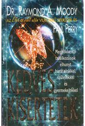 Kedves kísértetek - Moody, Raymond A., Perry, Paul - Régikönyvek