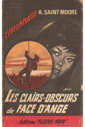 Les clairs-obscurs de face d'ange - Moore, A. Saint - Régikönyvek