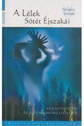 A Lélek Sötét Éjszakái - Moore, Thomas - Régikönyvek