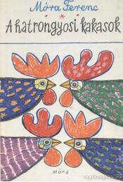A hatrongyosi kakasok - Móra Ferenc - Régikönyvek