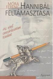 Hannibál feltámasztása - Móra Ferenc - Régikönyvek