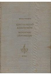 Kincskereső Kisködmön / Mindenki Jánoskája - Móra Ferenc - Régikönyvek