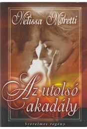 Az utolsó akadály - Moretti, Melissa - Régikönyvek