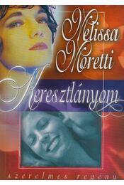 Keresztlányom - Moretti, Melissa - Régikönyvek