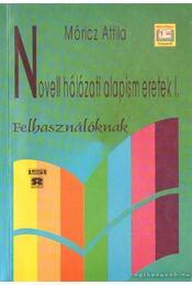 Novell hálózati alapismeretek I. - Móricz Attila - Régikönyvek
