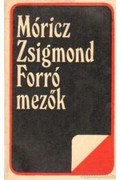 Forró mezők - Móricz Zsigmond - Régikönyvek