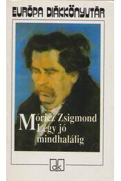 Légy jó mindhalálig - Móricz Zsigmond - Régikönyvek