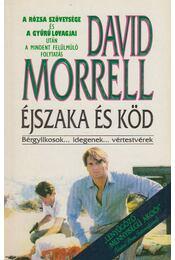 Éjszaka és köd - Morrell, David - Régikönyvek