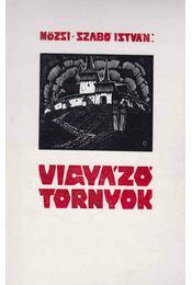 Vigyázó tornyok (dedikált) - Mözsi Szabó István, Fábián Gyula - Régikönyvek