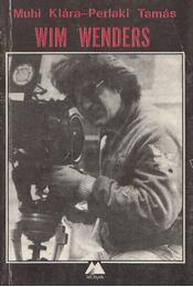 Wim Wenders - Muhi Klára, Perlaki Tamás - Régikönyvek