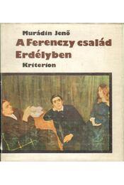 A Ferenczy család Erdélyben - Murádin Jenő - Régikönyvek