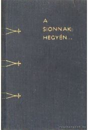 A Sionnak hegyén - Muraközy Gyula - Régikönyvek