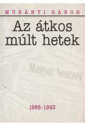 Az átkos múlt hetek - Murányi Gábor - Régikönyvek