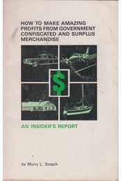 How to make Amazing Profits from Government confiscated and surplus merchandise - Murry L. Broach - Régikönyvek