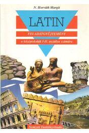 Latin feladatgyűjtemény a középiskolák I-II. osztálya számára - N. HORVÁTH MARGIT - Régikönyvek