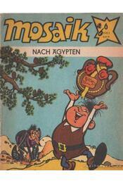Nach Agypten - Mosaik 1983/6 - Régikönyvek