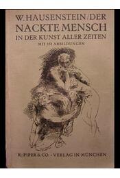 Der nackte Mensch in der Kunst aller Zeiten - Hausenstein, W. - Régikönyvek