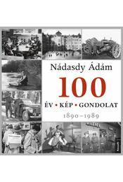 100év - 100 kép - 100 gondolat - Nádasdy Ádám - Régikönyvek