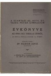 A Szarvasi Ág. Hitv. Evang. Vajda Péter Gimnázium Évkönyve az 1944-45-i iskolai évéről - Nádor Jenő - Régikönyvek