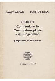 cFORTH Commodore 16 Commodor plus/4 számítógépekre - Nagy Árpád, Márkus Béla - Régikönyvek